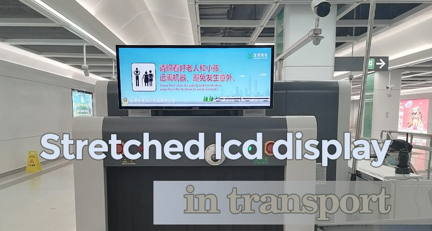 Stretched lcd display in transport