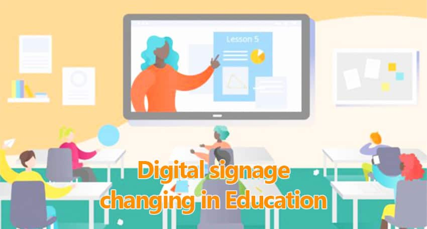 Digital signage is changing in Education