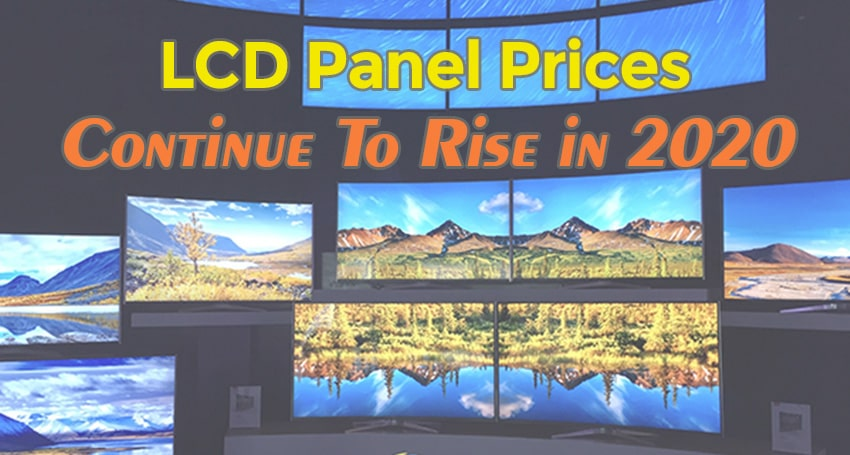 LCD panel prices continue to rise in 2020