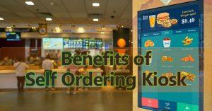Benefits of self ordering kiosk