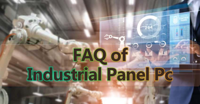 FAQ of industrial panel pc