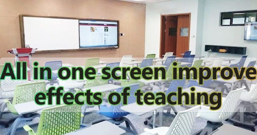 All in one screen improve effects of teaching