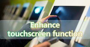 enhance touchscreen function